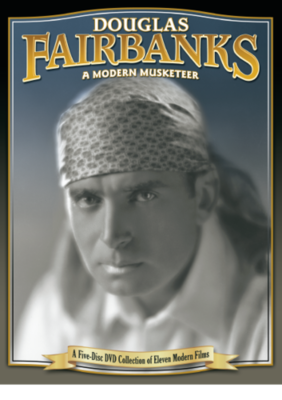 Douglas Fairbanks: A Modern Musketeer, A Collection of Eleven Modern Films