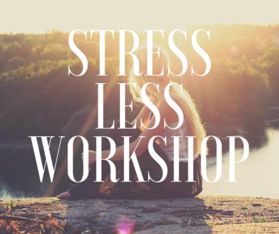 Stress Less Workshop Saturday 21st September 2019 2-4pm