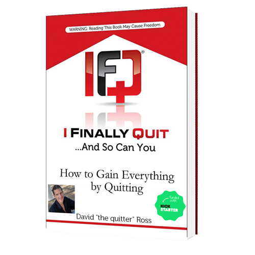 I Finally Quit...And So Can You: How to Gain Everything by Quitting (162 page Paperback Book) 6008