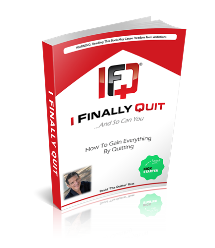 I Finally Quit...And So Can You: How to Gain Everything by Quitting (162 page download)