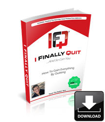 I Finally Quit...And So Can You: How to Gain Everything by Quitting (162 page download) 6009