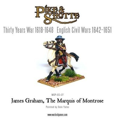 James Graham, The Marquis of Montrose - Pike & Shotte - Warlord Games