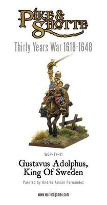Gustavus Adolphus - King Of Sweden - Pike & Shotte - Warlord Games