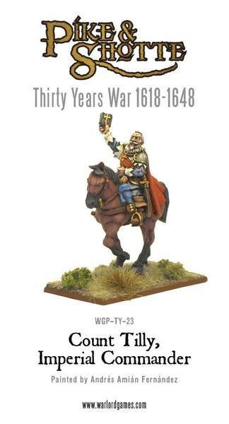 Count Tilly - The Monk In Armour - Pike & Shotte - Warlord Games