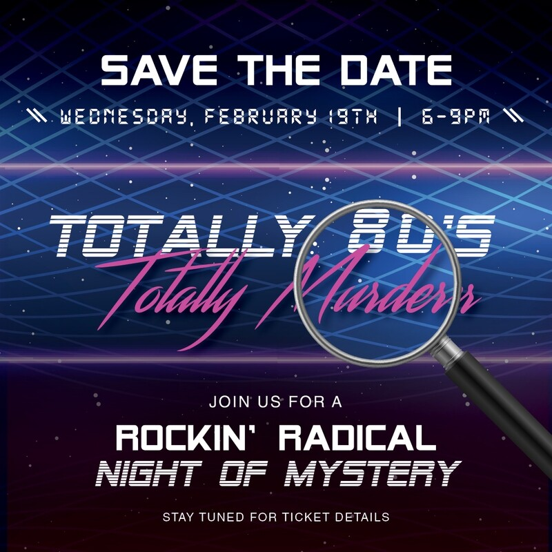 Totally 80's. Totally Murder!  Mystery Dinner Theatre