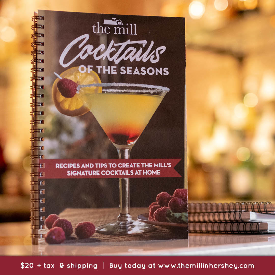 Cocktails of the Seasons by The Mill in Hershey