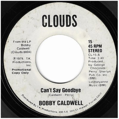 Caldwell, Bobby / Can't Say Goodbye | Clouds 15 | Single, 7