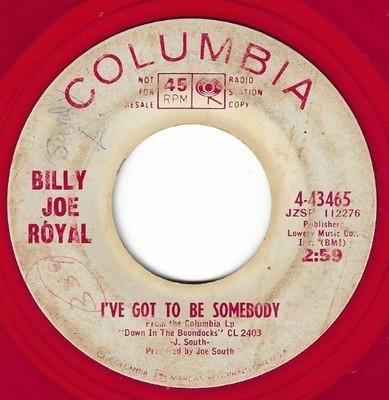 Royal, Billy Joe / I've Got to Be Somebody | Columbia 4-43465 | Single, 7