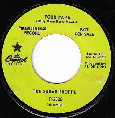 Sugar Shoppe, The / Poor Papa | Capitol P-2326 | Single, 7