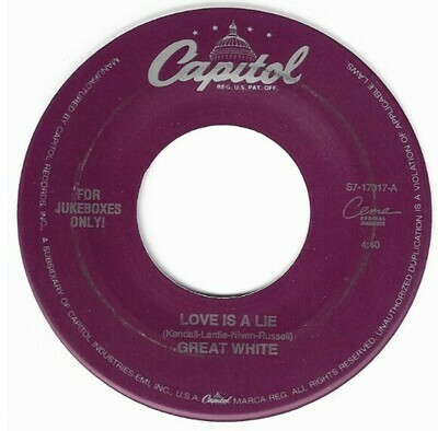 Great White / Love Is a Lie | Capitol S7-17317 | Single, 7