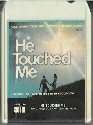 Various Artists / He Touched Me | Suffolk Marketing Inc. SMI8-15A | White Shell | 8-Track Tape | Double-Length