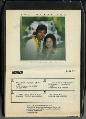 Hawaiians, The / I'll Sing This Song for You | Word 2-8739 | Black Shell | 8-Track Tape | 1977