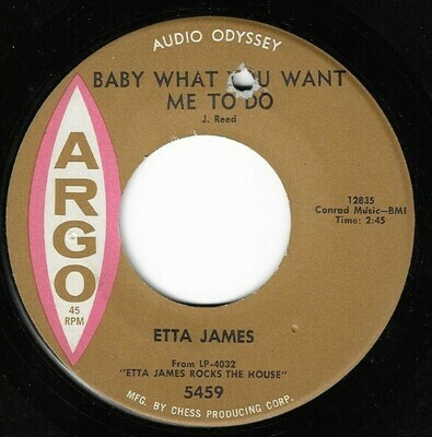 James, Etta / Baby What You Want Me To Do | Argo 5459 | Single, 7