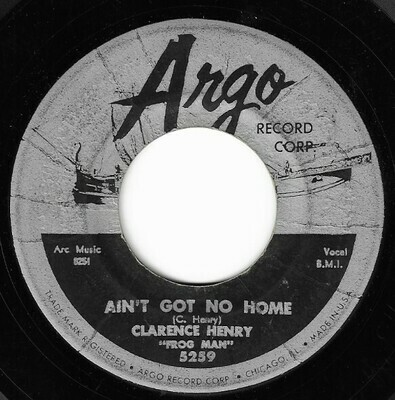 Henry, Clarence / Ain't Got No Home | Argo 5259 | Single, 7