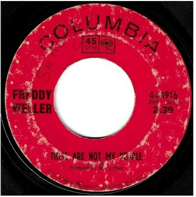 Weller, Freddy / These Are Not My People | Columbia 4-44916 | Single, 7