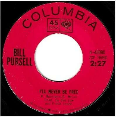 Pursell, Bill / I'll Never Be Free | Columbia 4-43090 | Single, 7