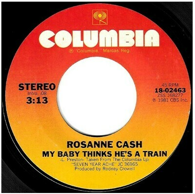 Cash, Rosanne / My Baby Thinks He's a Train | Columbia 18-02463 | Single, 7