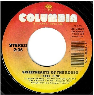 Sweethearts of the Rodeo / I Feel Fine | Columbia 38-08504 | Single, 7
