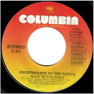 Sweethearts of the Rodeo / Blue to the Bone | Columbia 38-07985 | Single, 7