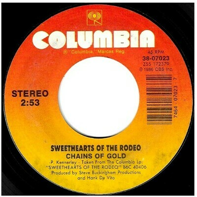 Sweethearts of the Rodeo / Chains of Gold | Columbia 38-07023 | Single, 7