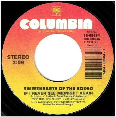Sweethearts of the Rodeo / If I Never See Midnight Again | Columbia 38-68684 | Single, 7