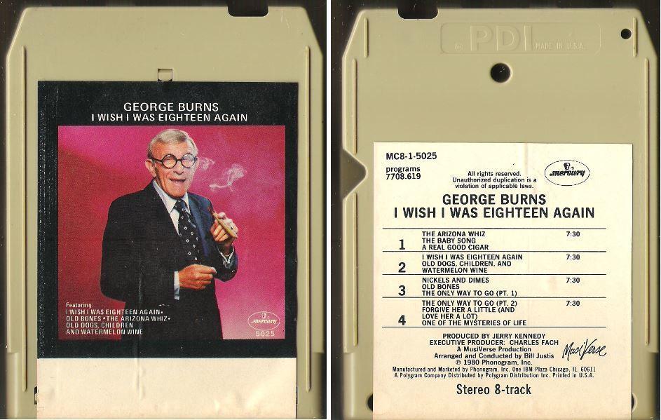 Burns, George / I Wish I Was Eighteen Again (1980) / Mercury MC8-1-5025 (8-Track Tape)