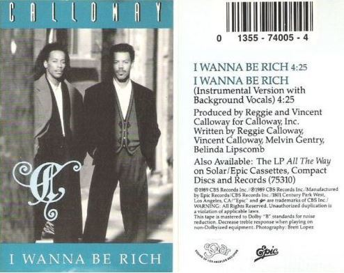 Calloway / I Wanna Be Rich (1989) / Solar (Epic) ZST-74005 (Cassette Single)