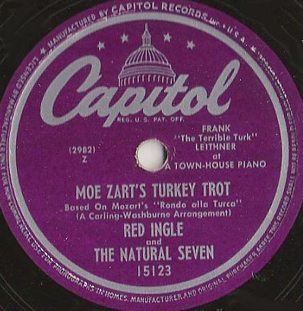 "Ingle, Red (+ The Natural Seven) / Moe Zart's Turkey Trot (1948) / Capitol 15123 (Single, 10"" Shellac)"