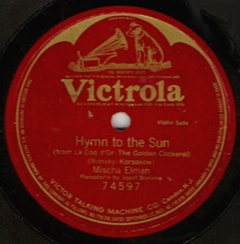 "Elman, Mischa / Hymn to the Sun (1919) / Victrola 74597 (Single, 12"" Shellac)"