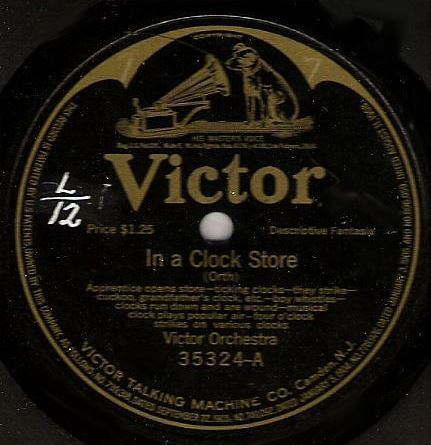 """Victor Orchestra, The / In a Clock Store (1913) / Victor 35324 (Single, 12"""" Shellac)"""