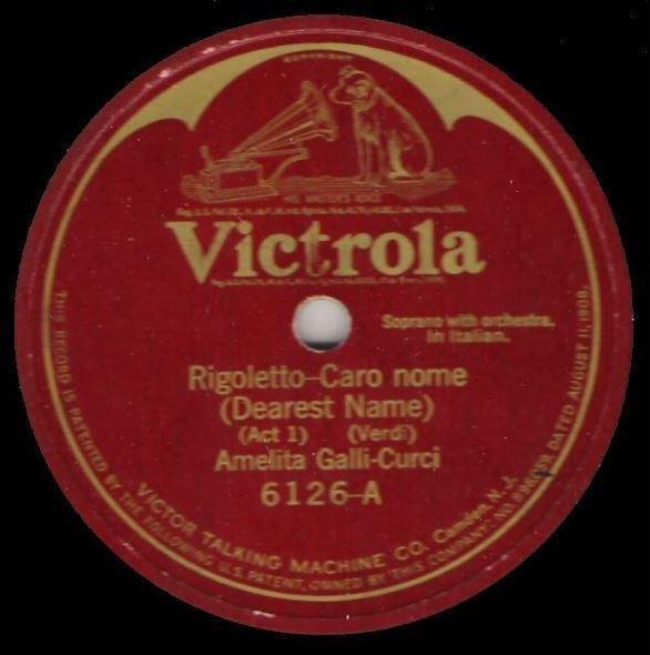 "Galli-Curci, Amelita / Rigoletto - Caro nome (Dearest Name) (1917) / Victrola 6126 (Single, 12"" Shellac)"