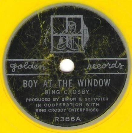 "Crosby, Bing / Boy at the Window (1957) / Golden R-386 (Single, 6"" Yellow Vinyl)"