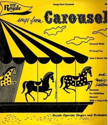 Royale Operetta Singers and Orchestra / Songs From Carousel (1954) / Royale 1895 (Album, 10
