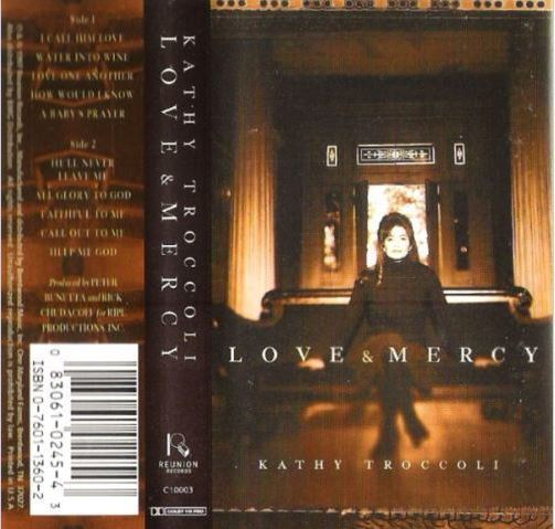 Troccoli, Kathy / Love and Mercy (1997) / Reunion C-10003 (Cassette)