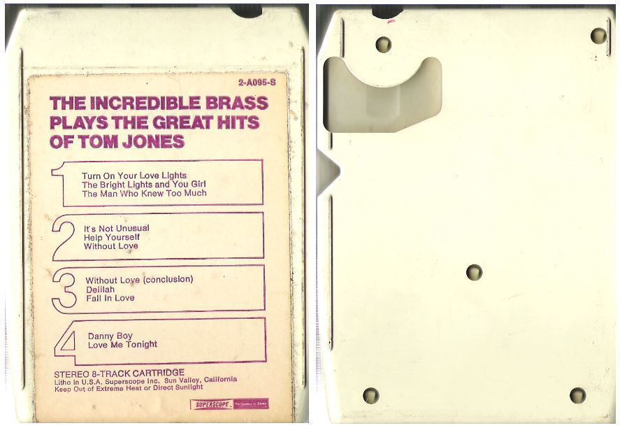 Incredible Brass, The / Plays the Great Hits of Tom Jones / Superscope 2-A095-S / 8-Track Tape
