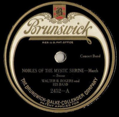 Rogers, Walter B. / Nobles of the Mystic Shrine (1923) / Brunswick 2452 (Single, 10