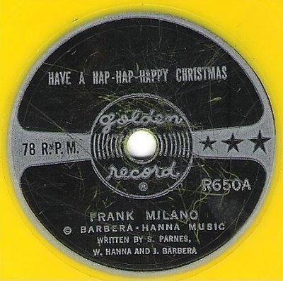Milano, Frank / Have a Hap-Hap-Happy Christmas (1961) / Golden R-650 (Single, 6