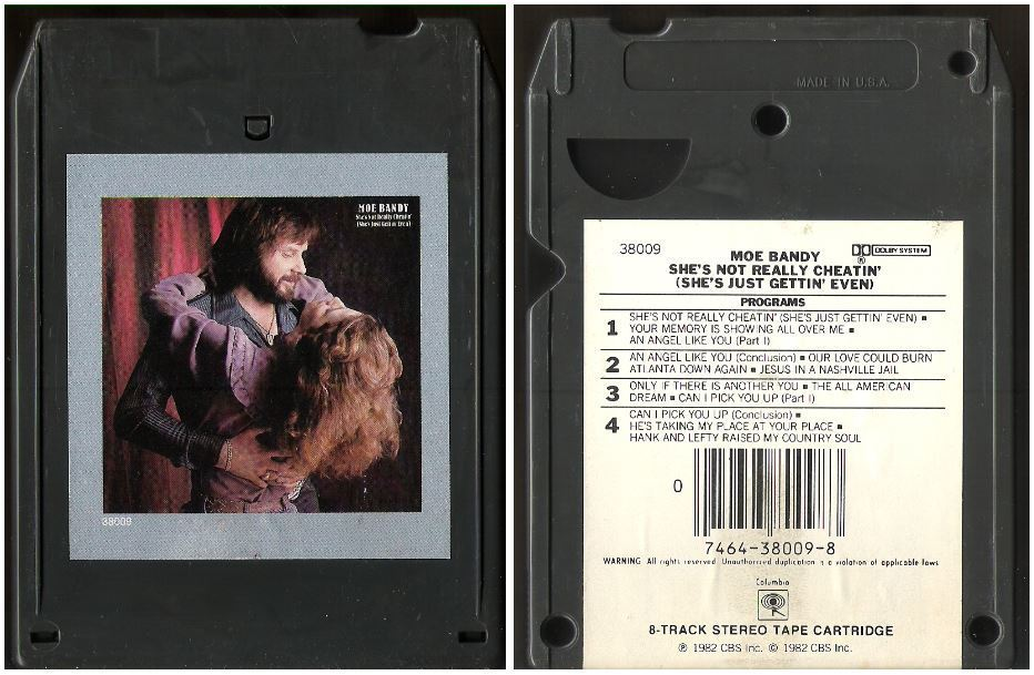 Bandy, Moe / She's Not Really Cheatin' (She's Just Gettin' Even) (1982) / Columbia FCA-38009 (8-Track Tape)