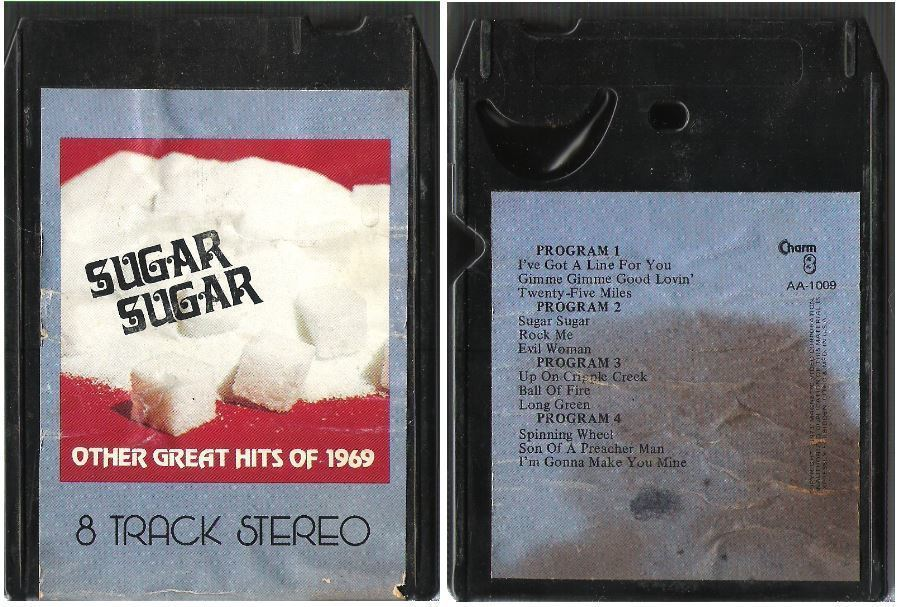 Uncredited Artists / Sugar Sugar + Other Great Hits of 1969 (1973) / Charm AA-1009 (8-Track Tape)