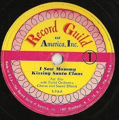 Ello, Pat / I Saw Mommy Kissing Santa Claus (1953) / Record Guild of America 5-316 (Single, 10