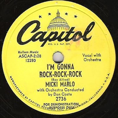 Marlo, Micki / I'm Gonna Rock-Rock-Rock (1953) / Capitol 2736 (Single, 10