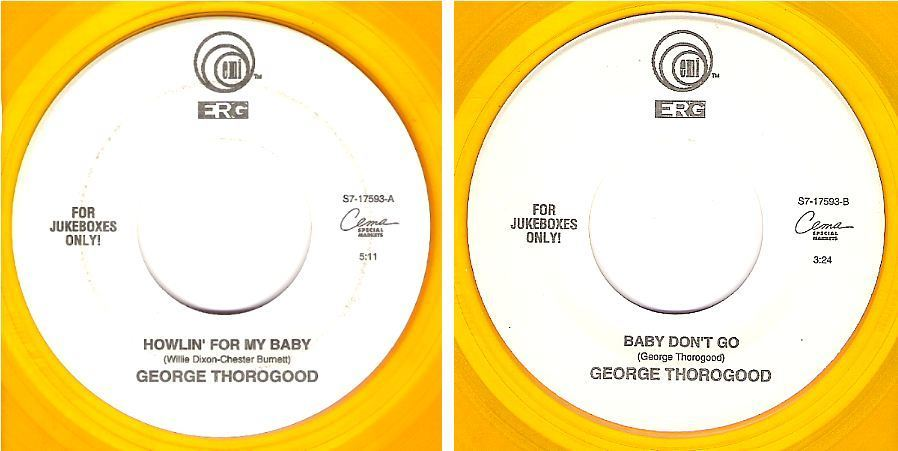 "Thorogood, George / Howlin' For My Baby (1993) / EMI-ERG (Cema Special Products) S7-17593 (Single, 7"" Vinyl) / Yellow-Gold Vinyl"