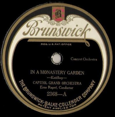 Capitol Grand Orchestra / In a Monastery Garden (1923) / Brunswick 2368 (Single, 10