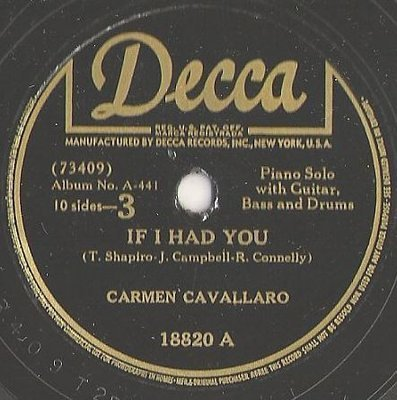 Cavallaro, Carmen / If I Had You (1946) / Decca 18820 (Single, 10