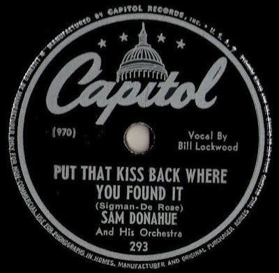 Donahue, Sam / Put That Kiss Back Where You Found It (1946) / Capitol 293 (Single, 10