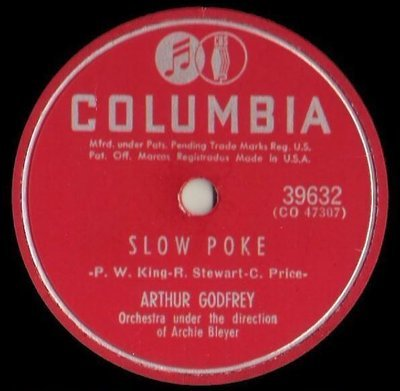 Godfrey, Arthur / Slow Poke (1951) / Columbia 39632 (Single, 10