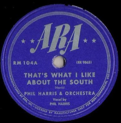 Harris, Phil / That's What I Like About the South (1945) / ARA RM-104 (Single, 10