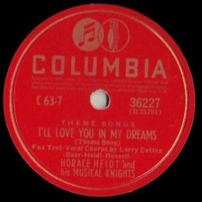 Heidt, Horace / I'll Love You In My Dreams (1941) / Columbia 36227 (Single, 10
