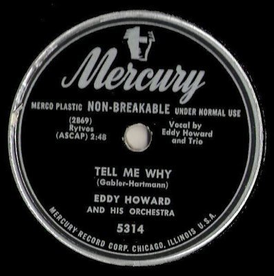 Howard, Eddy / Tell Me Why (1949) / Mercury 5314 (Single, 10