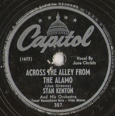 Kenton, Stan / Across the Alley From the Alamo (1947) / Capitol 387 (Single, 10